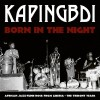 Portada de KAPINGBDI - BORN IN THE NIGHT