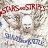 Portada de STARS AND STRIPES - SHAVED FOR BATTLE