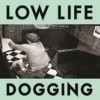 Portada de LOW LIFE - DOGGING