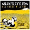 Snakerattlers - All Heads Will Roll