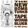 New Bomb Turks - Tapeworm Blues