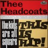 Portada de HEADCOATS - THE KIDS ARE ALL SQUARE - THIS IS HIP