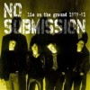 No Submission - Lie On The Ground 1979-81
